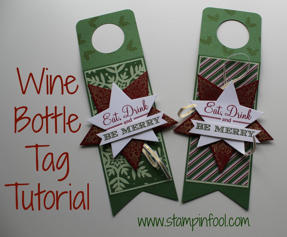 DIY Hostess Gift: How to Make Wine Bottle Tags : Tutorial with Step by Step photos from StampinFool.com