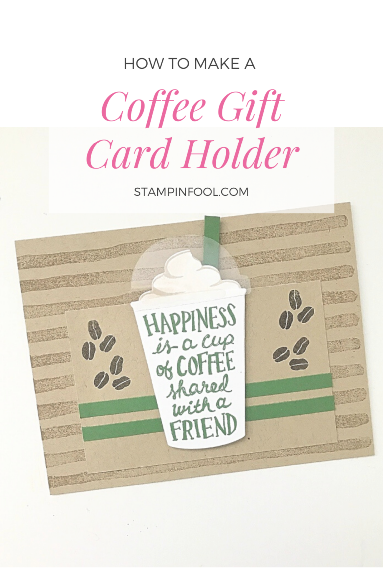 How to Make a DIY Coffee Gift Card Holder for a coffee lover, teacher gift or Valentine's Day Gift from StampinFool.com