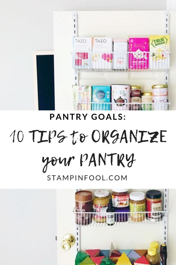 10 Tips to Organize Your Pantry from Stampinfool.com #pantrygoals #pantryorganization