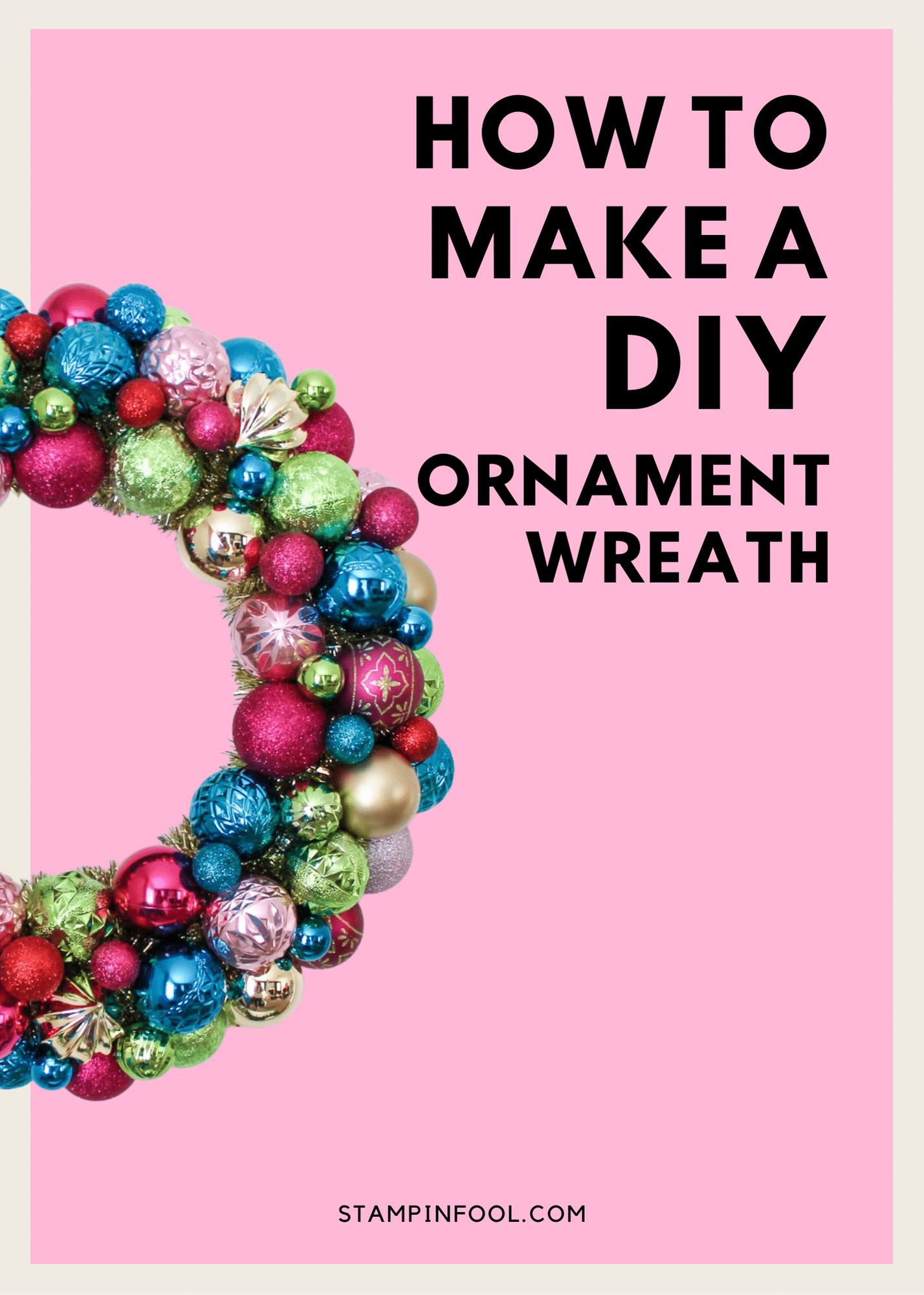 How to Make a Big, DIY Christmas Ornament Wreath