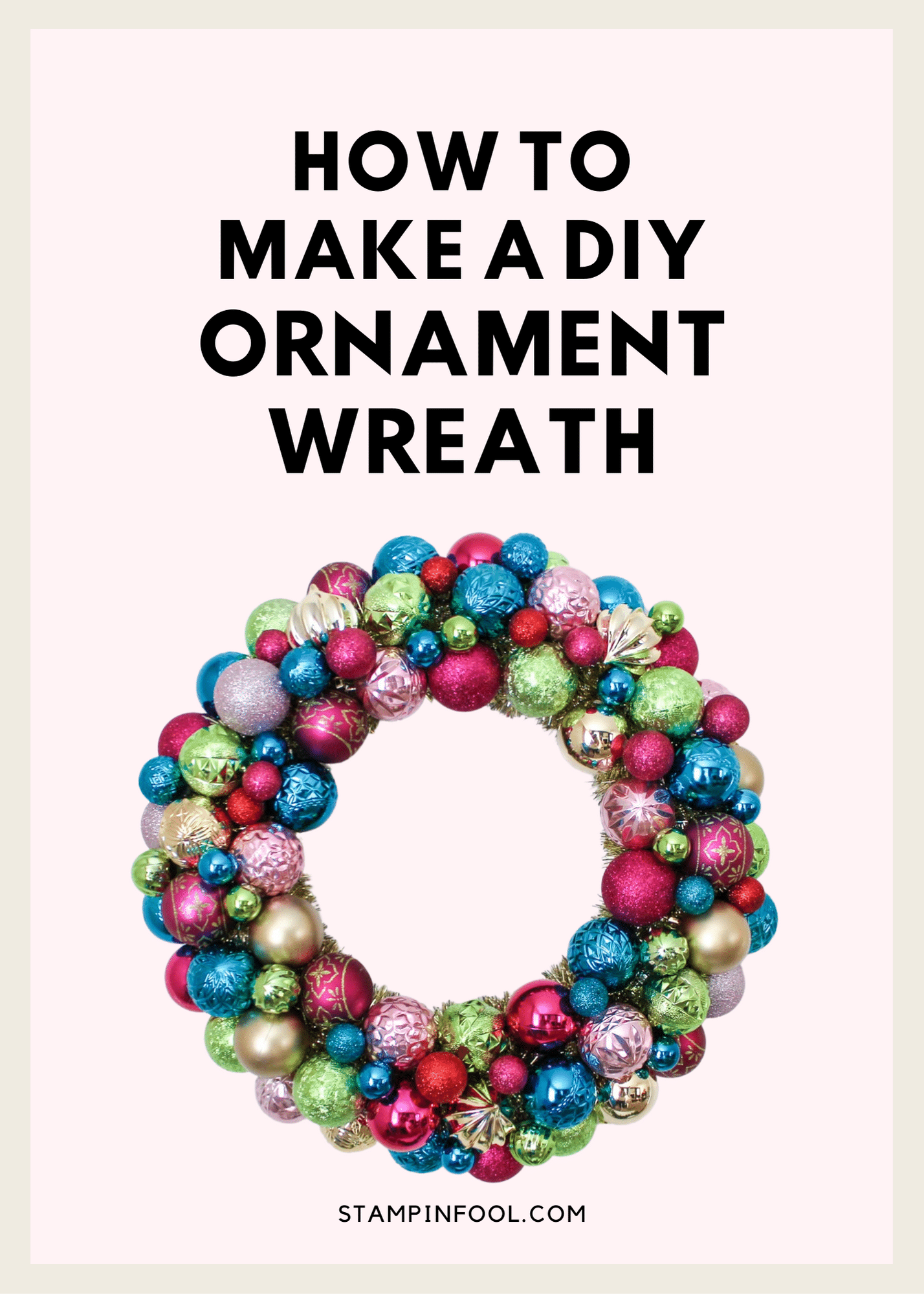 How to Make a DIY Ornament Wreath for your front door