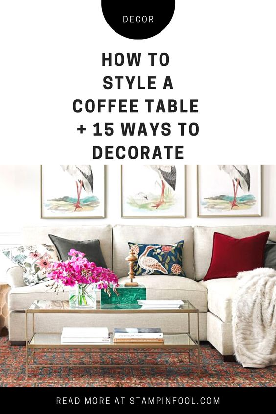 How to Style a Coffee Table 15 Ways