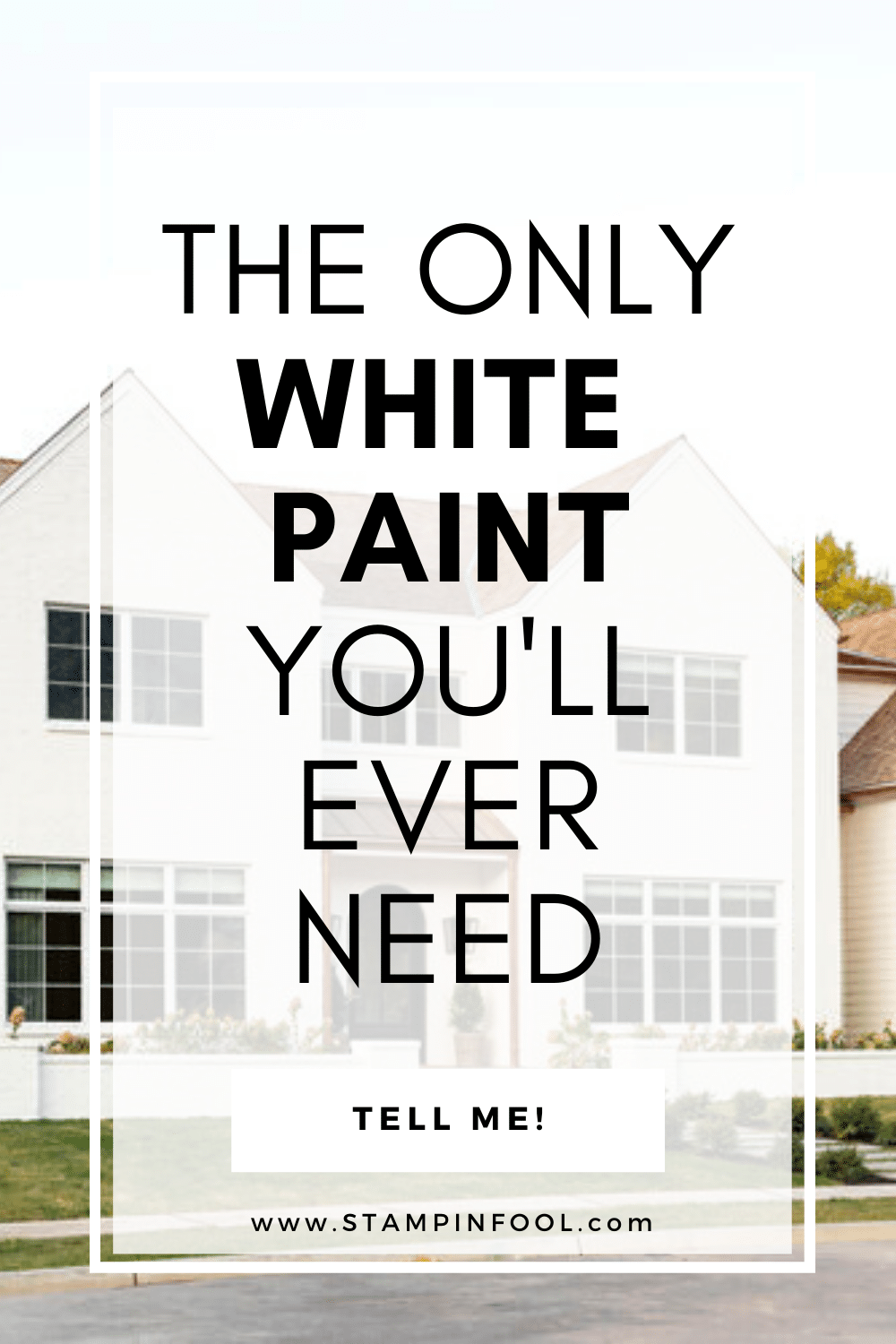 THE ONLY WHITE PAINT YOU'LL EVER NEED
