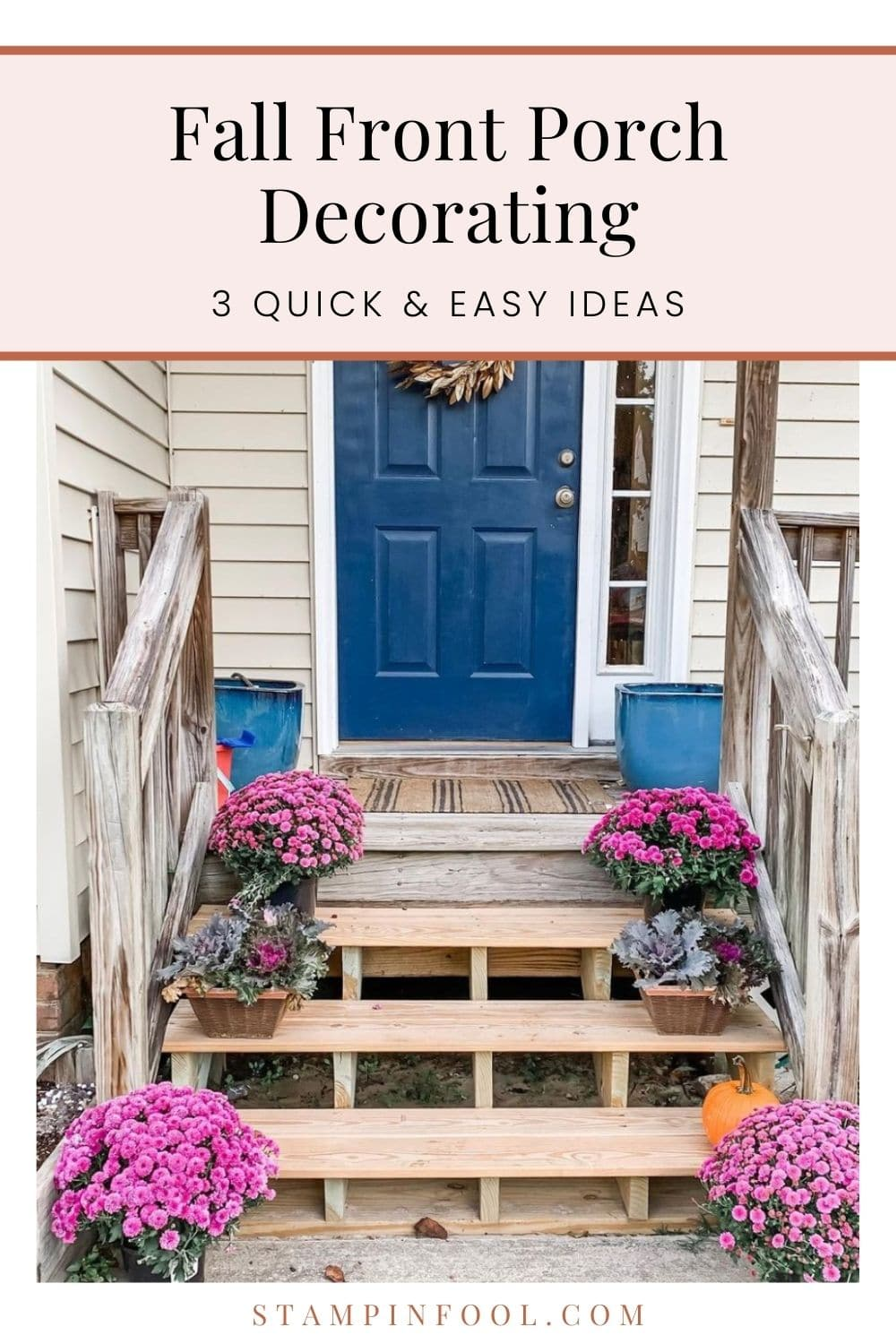 3 Quick and Easy Fall Front Porch Decorating Tips for 2021
